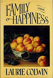 Family Happiness - Laurie Colwin